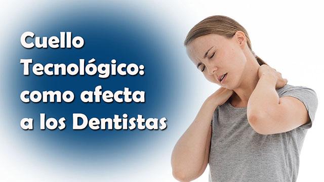 Cuello Tecnológico: como afecta a los Dentistas